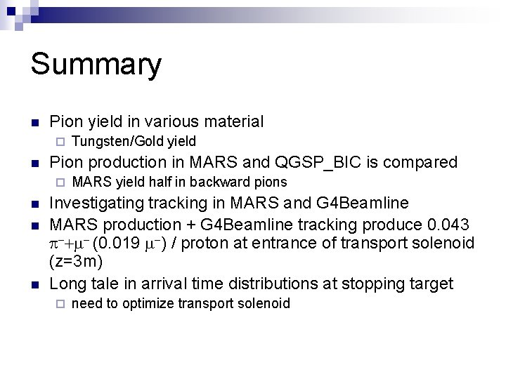 Summary n Pion yield in various material ¨ n Pion production in MARS and
