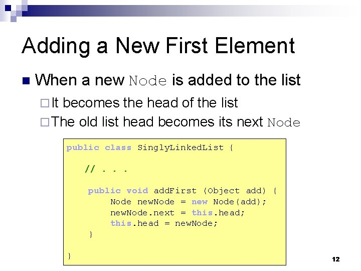 Adding a New First Element n When a new Node is added to the