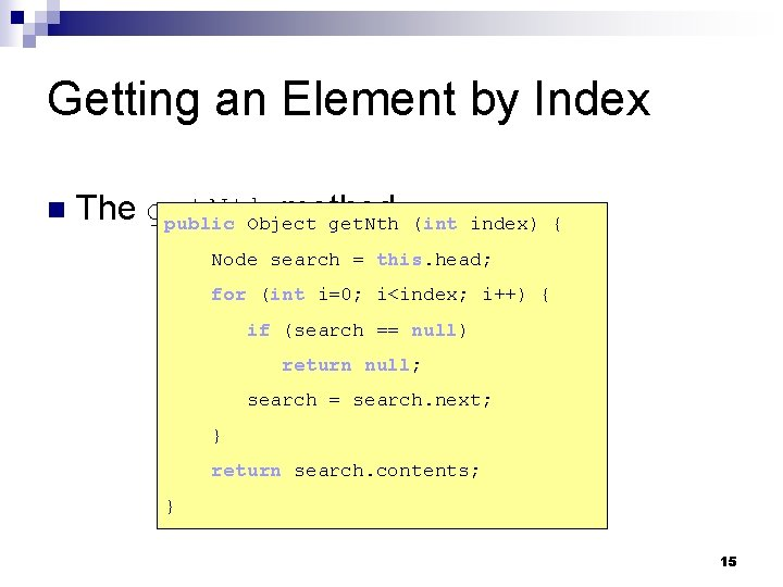Getting an Element by Index n The get. Nth method public Object get. Nth