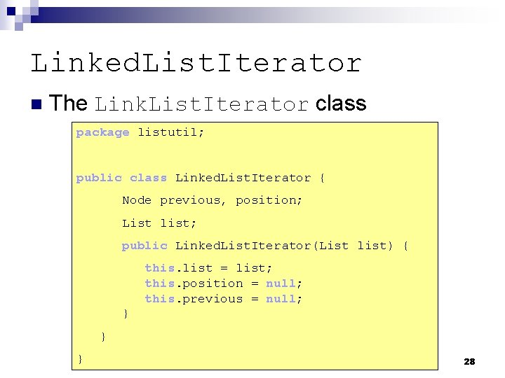 Linked. List. Iterator n The Link. List. Iterator class package listutil; public class Linked.