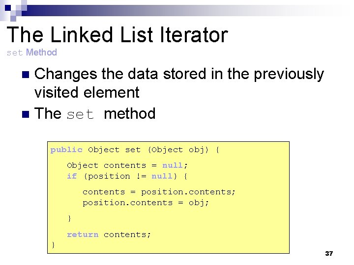The Linked List Iterator set Method Changes the data stored in the previously visited