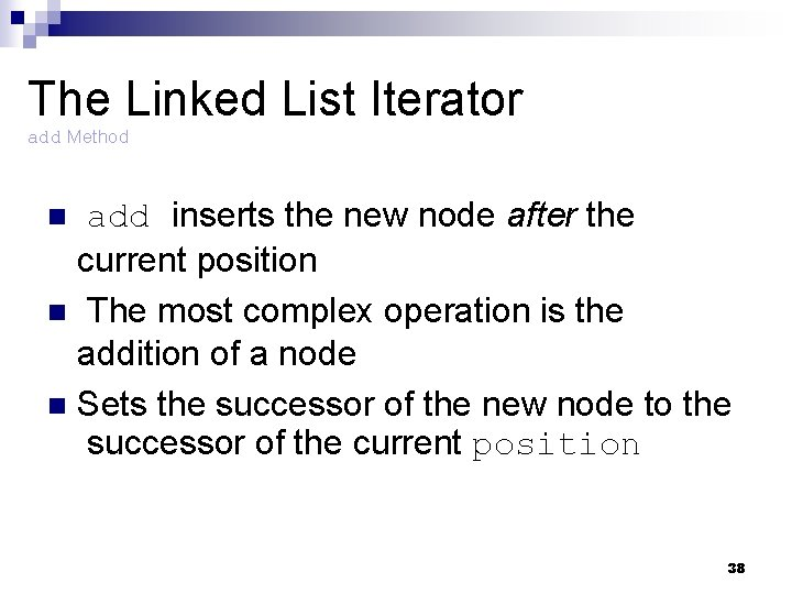The Linked List Iterator add Method add inserts the new node after the current