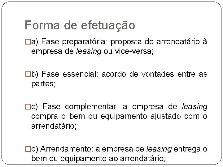 Forma de efetuação �a) Fase preparatória: proposta do arrendatário à empresa de leasing ou