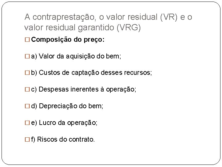 A contraprestação, o valor residual (VR) e o valor residual garantido (VRG) � Composição