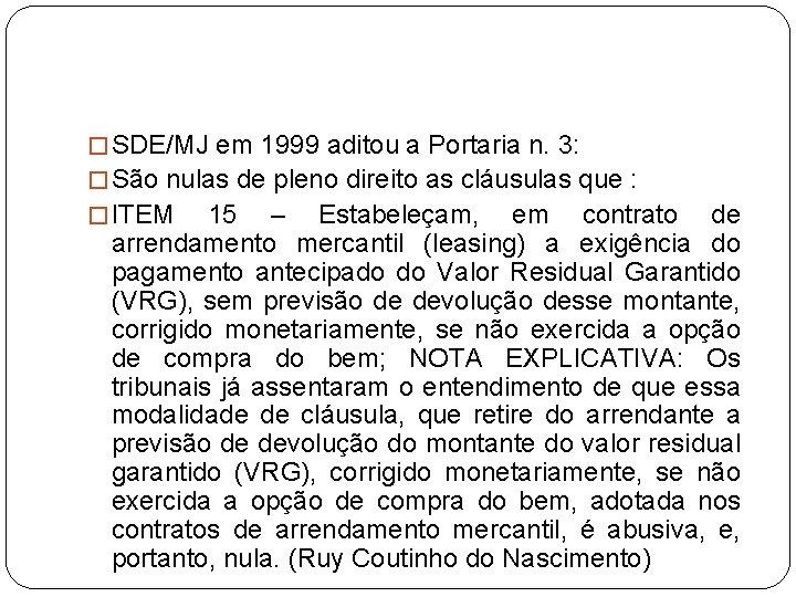 � SDE/MJ em 1999 aditou a Portaria n. 3: � São nulas de pleno