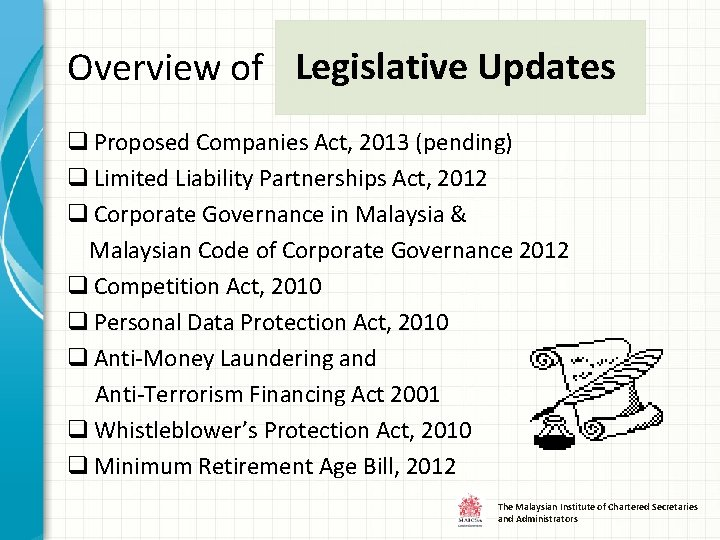 Overview of Legislative Updates q Proposed Companies Act, 2013 (pending) q Limited Liability Partnerships