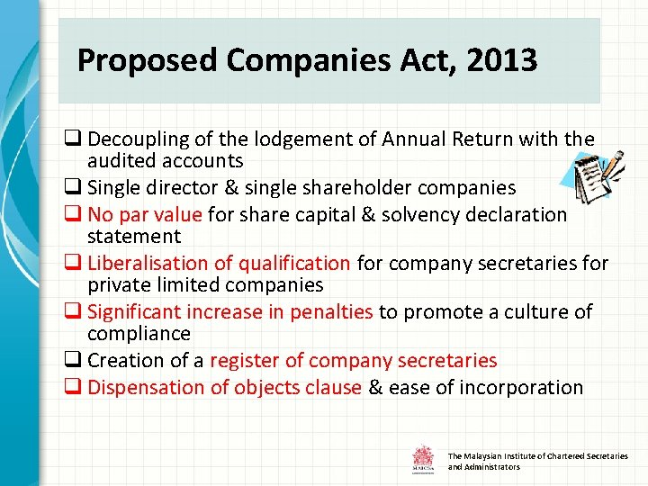 Proposed Companies Act, 2013 q Decoupling of the lodgement of Annual Return with the