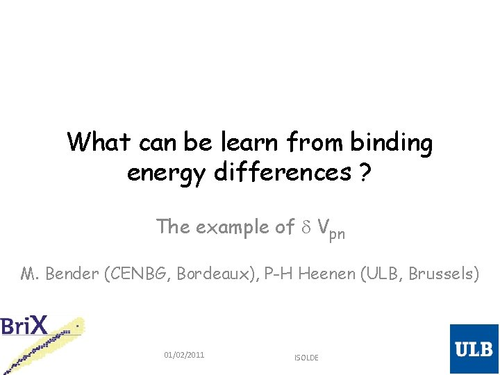 What can be learn from binding energy differences ? The example of d Vpn