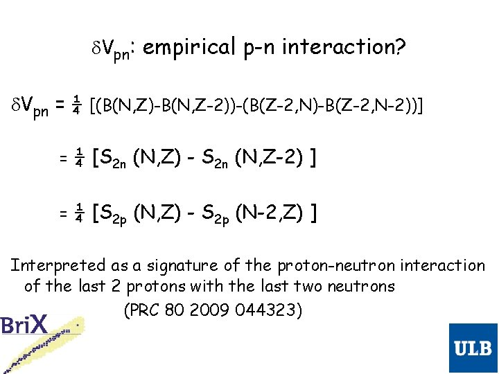 d. Vpn: empirical p-n interaction? d. Vpn = ¼ [(B(N, Z)-B(N, Z-2))-(B(Z-2, N)-B(Z-2, N-2))]