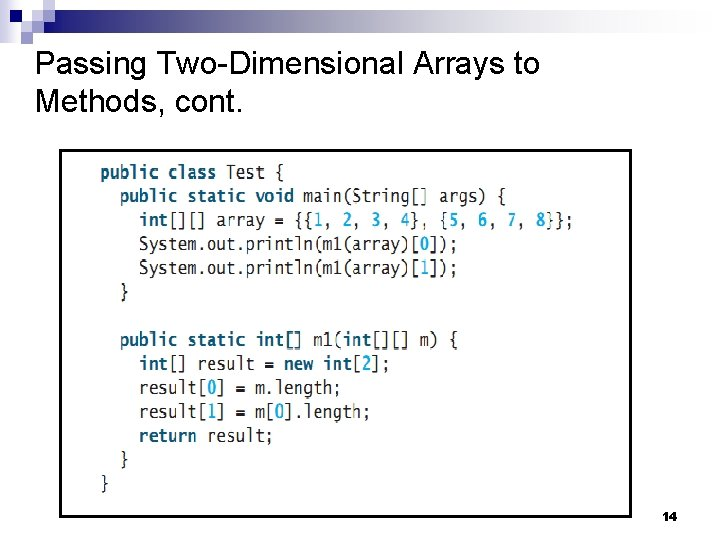 Passing Two-Dimensional Arrays to Methods, cont. 14