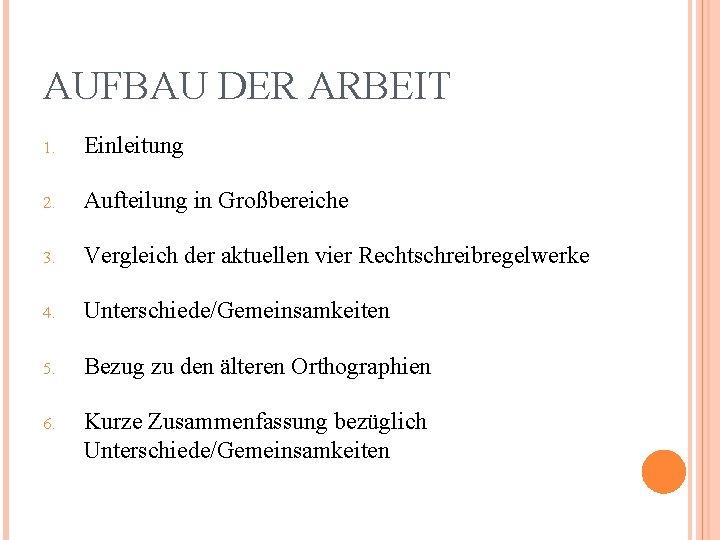AUFBAU DER ARBEIT 1. Einleitung 2. Aufteilung in Großbereiche 3. Vergleich der aktuellen vier