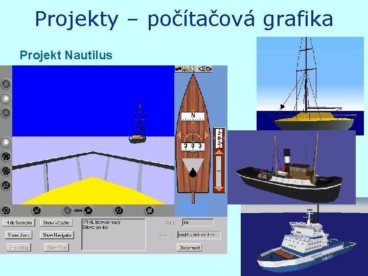 Projekty – počítačová grafika Projekt Nautilus