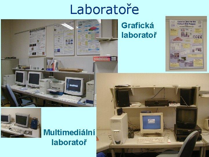 Laboratoře Grafická laboratoř Multimediální laboratoř