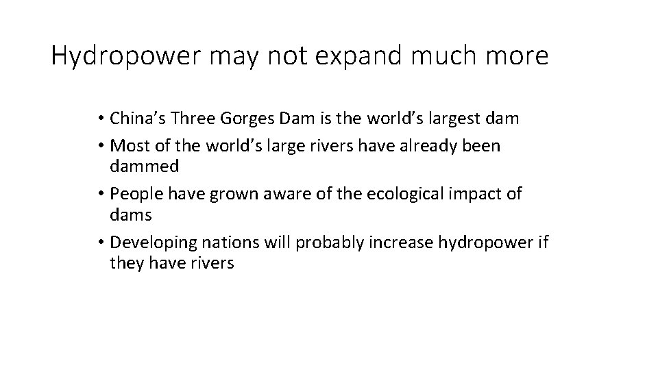 Hydropower may not expand much more • China's Three Gorges Dam is the world's