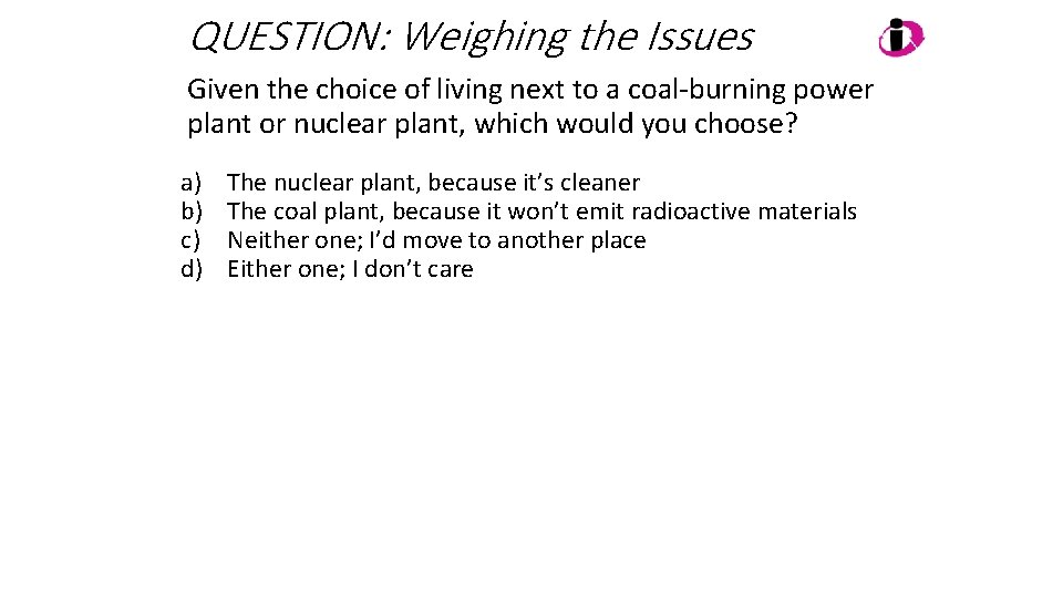 QUESTION: Weighing the Issues Given the choice of living next to a coal-burning power