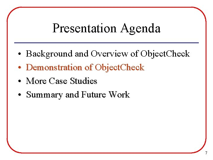 Presentation Agenda • • Background and Overview of Object. Check Demonstration of Object. Check