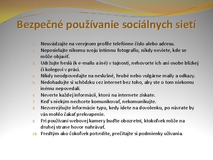 Bezpečné používanie sociálnych sietí 1. 2. 3. 4. 5. 6. 7. 8. 9. 10.
