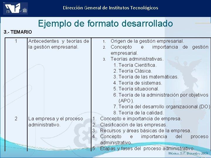 Dirección General de Institutos Tecnológicos Ejemplo de formato desarrollado 3. - TEMARIO 1 Antecedentes