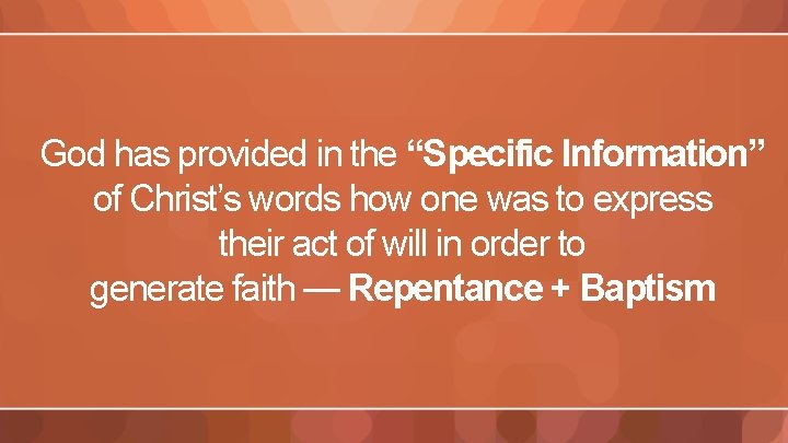 """God has provided in the """"Specific Information"""" of Christ's words how one was to"""