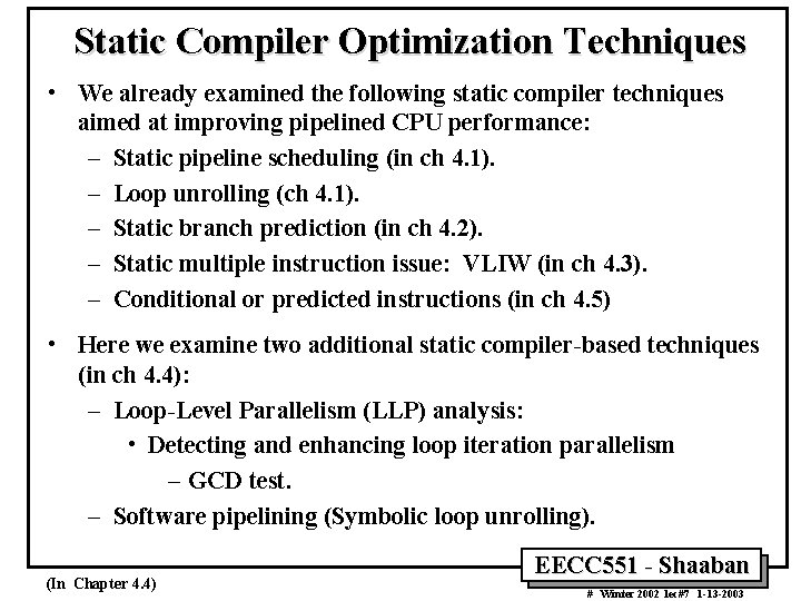 Static Compiler Optimization Techniques • We already examined the following static compiler techniques aimed