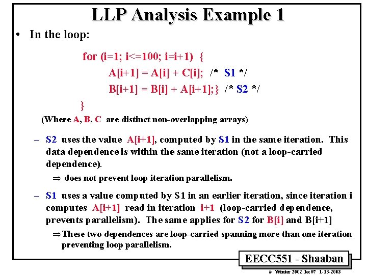 LLP Analysis Example 1 • In the loop: for (i=1; i<=100; i=i+1) { A[i+1]