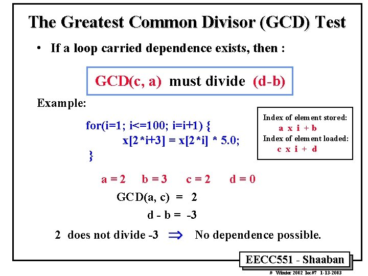 The Greatest Common Divisor (GCD) Test • If a loop carried dependence exists, then