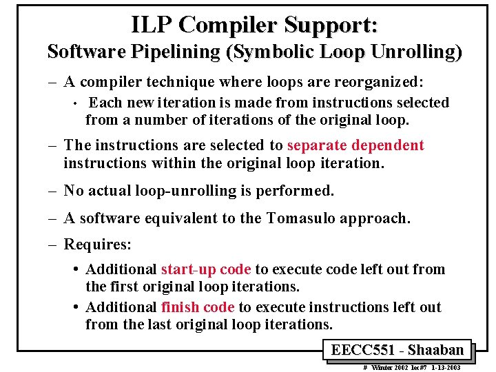 ILP Compiler Support: Software Pipelining (Symbolic Loop Unrolling) – A compiler technique where loops