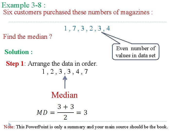 Example 3 -8 : Six customers purchased these numbers of magazines : 1, 7,