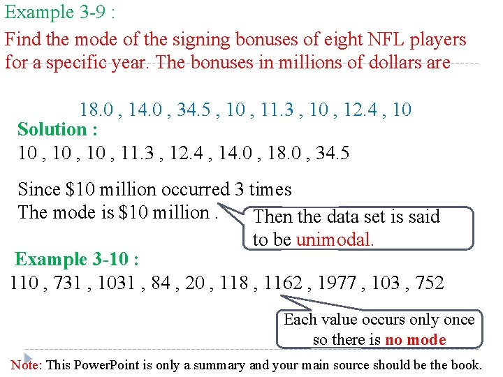 Example 3 -9 : Find the mode of the signing bonuses of eight NFL