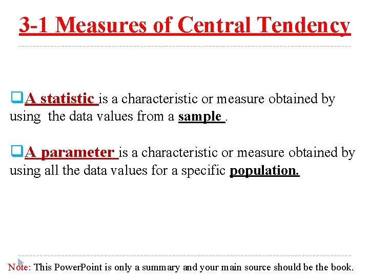 3 -1 Measures of Central Tendency q. A statistic is a characteristic or measure