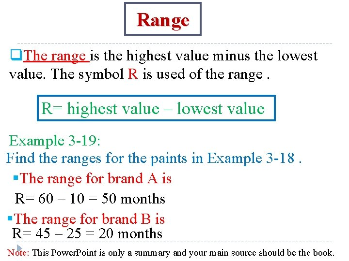 Range q. The range is the highest value minus the lowest value. The symbol