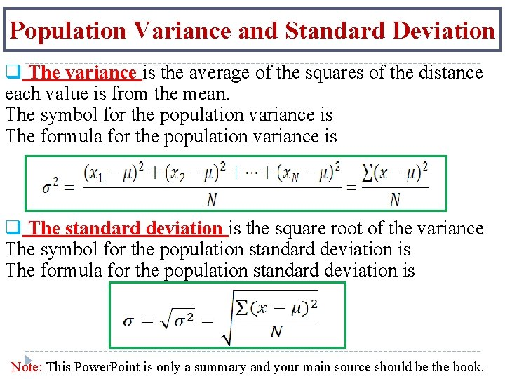 Population Variance and Standard Deviation q The variance is the average of the squares