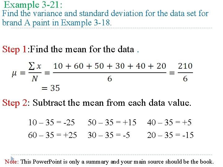 Example 3 -21: Find the variance and standard deviation for the data set for