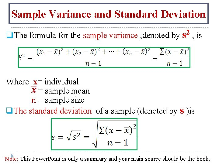 Sample Variance and Standard Deviation q. The formula for the sample variance , denoted