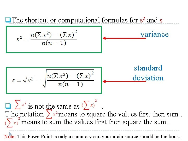 q. The shortcut or computational formulas for s 2 and s variance standard deviation