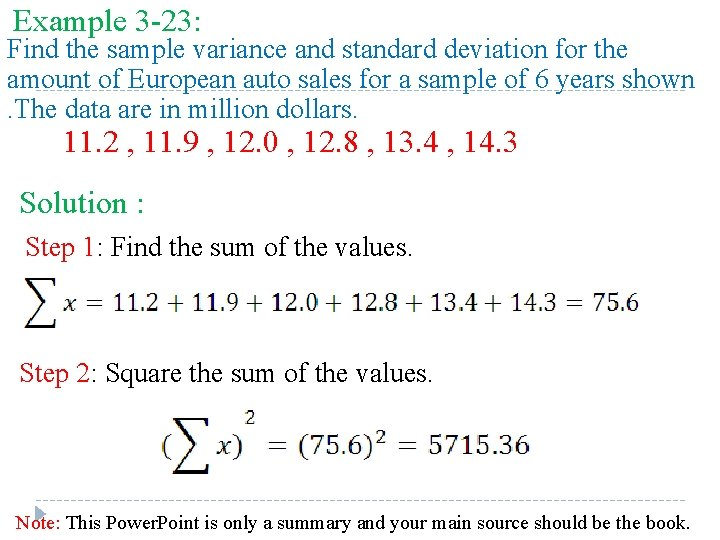 Example 3 -23: Find the sample variance and standard deviation for the amount of