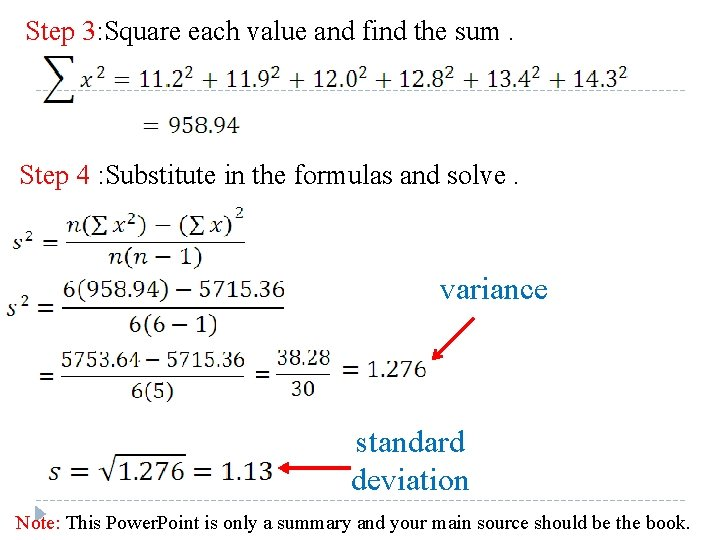 Step 3: Square each value and find the sum. Step 4 : Substitute in