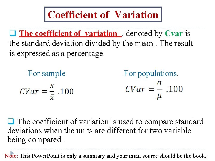 Coefficient of Variation q The coefficient of variation , denoted by Cvar is the