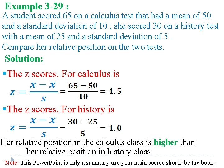 Example 3 -29 : A student scored 65 on a calculus test that had