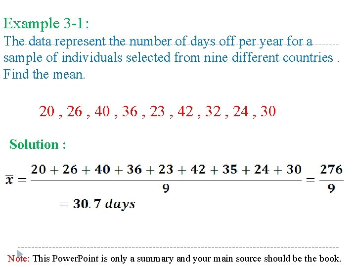 Example 3 -1: The data represent the number of days off per year for