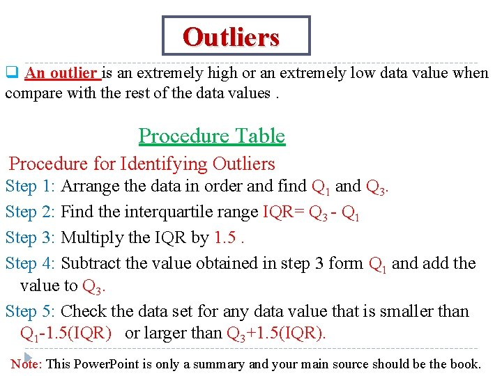 Outliers q An outlier is an extremely high or an extremely low data value