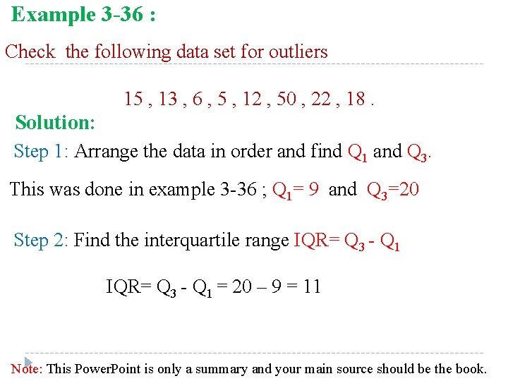 Example 3 -36 : Check the following data set for outliers 15 , 13