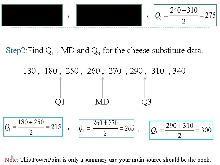 , , Step 2: Find Q 1 , MD and Q 3 for the