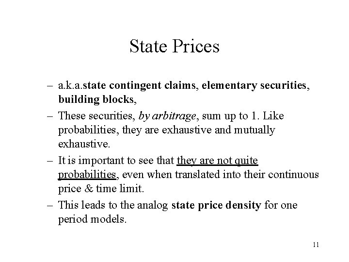 State Prices – a. k. a. state contingent claims, elementary securities, building blocks, –