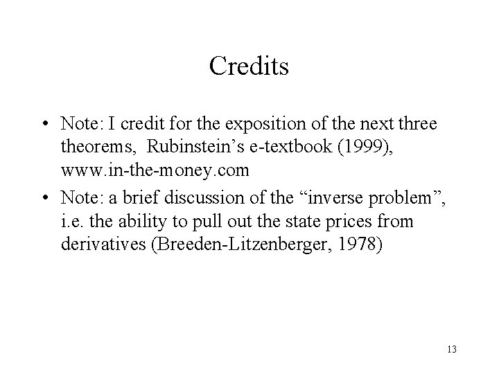 Credits • Note: I credit for the exposition of the next three theorems, Rubinstein's