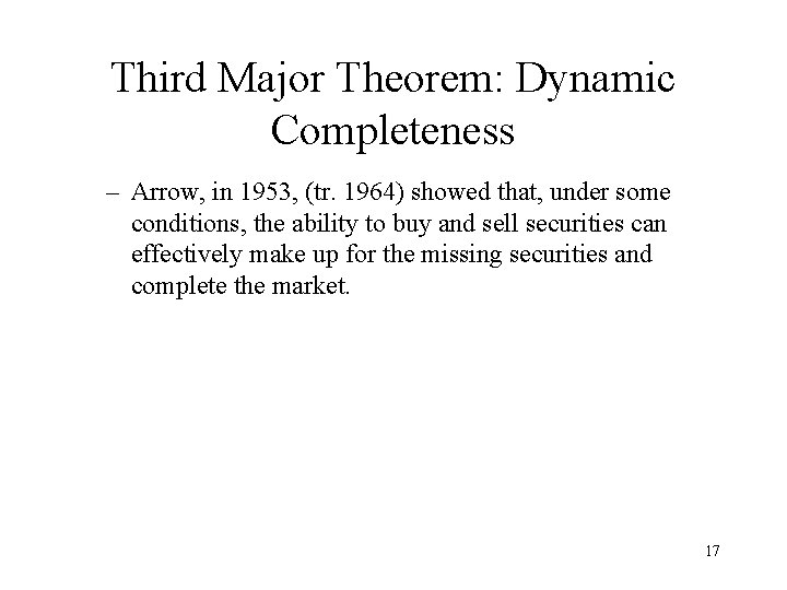Third Major Theorem: Dynamic Completeness – Arrow, in 1953, (tr. 1964) showed that, under