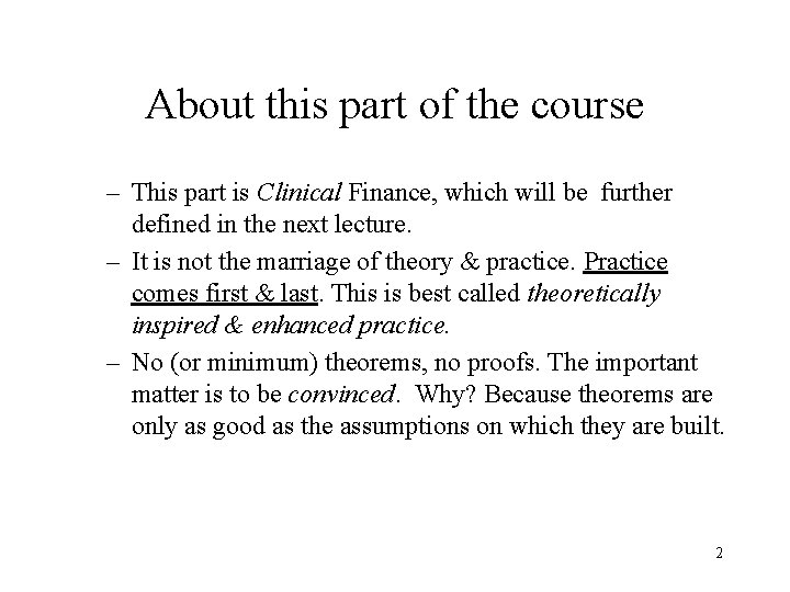 About this part of the course – This part is Clinical Finance, which will