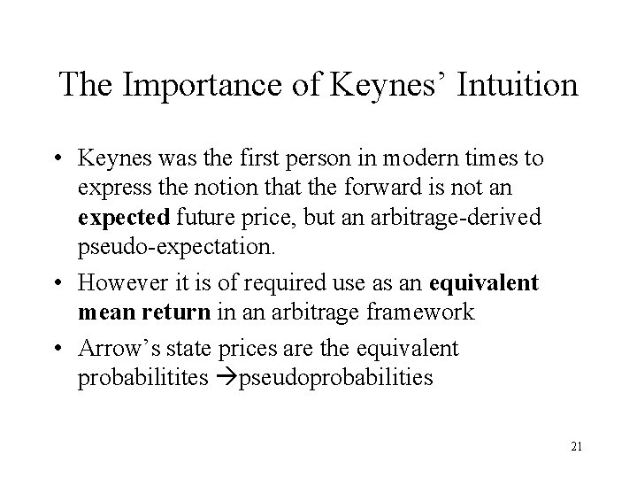 The Importance of Keynes' Intuition • Keynes was the first person in modern times