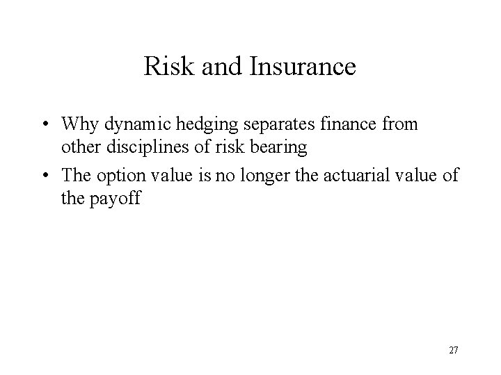 Risk and Insurance • Why dynamic hedging separates finance from other disciplines of risk