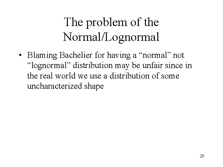 """The problem of the Normal/Lognormal • Blaming Bachelier for having a """"normal"""" not """"lognormal"""""""